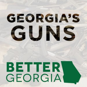Georgia's Guns on the Better Georgia Podcast