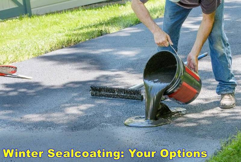 Winter Sealcoating: Your Options