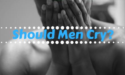 Should Men Cry?