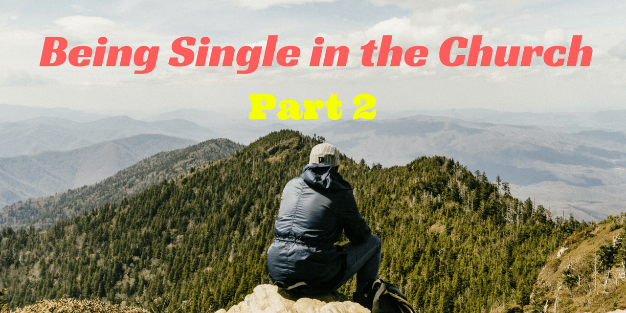 Being Single in the Church: Blessing or Curse (part 2)