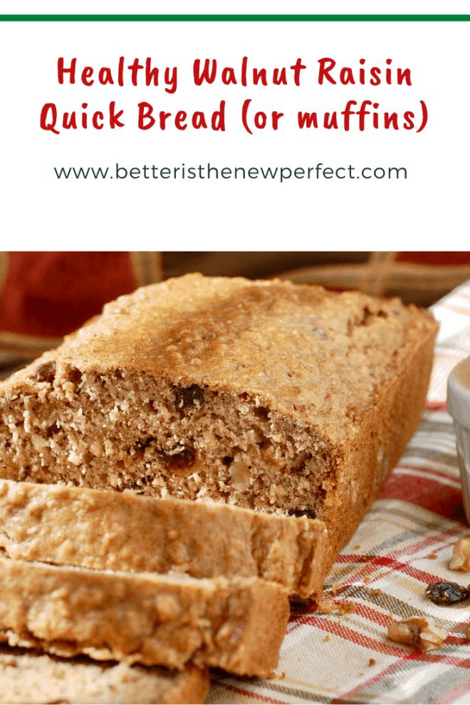 pin for healthy walnut raisin quick bread