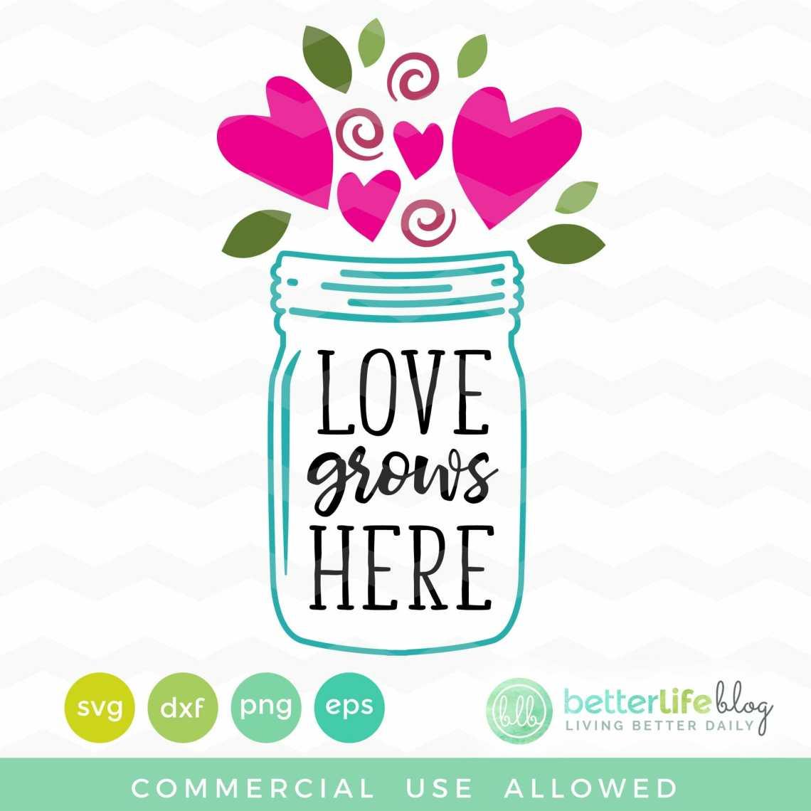 Download Mason Jar - Love Grows Here SVG File - Better Life Blog