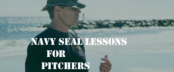 Navy SEAL Lessons for Pitchers