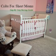 Best Cribs For Short Moms To Buy In 2019 [Lowest Height In The Market]