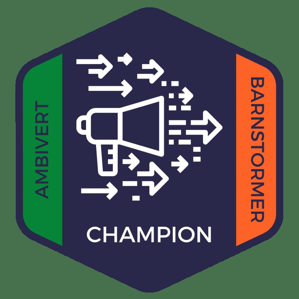 Champion: Ambivert and Barnstormer