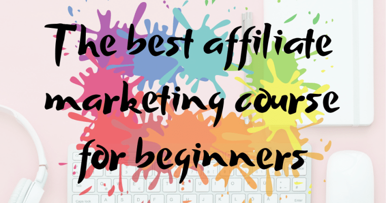 The best affiliate marketing course for beginners