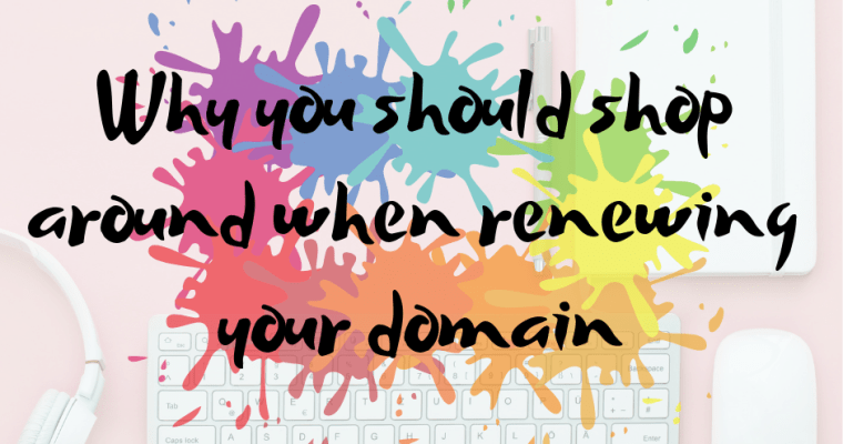 Why you should shop around when renewing your domain