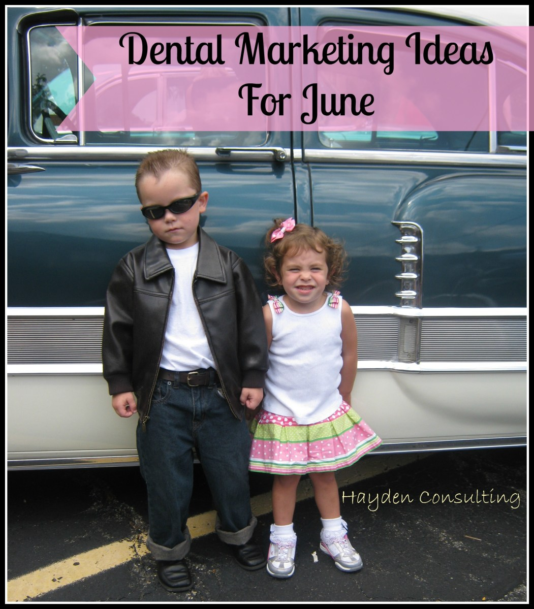June Dental Marketing Ideas Hayden Consulting