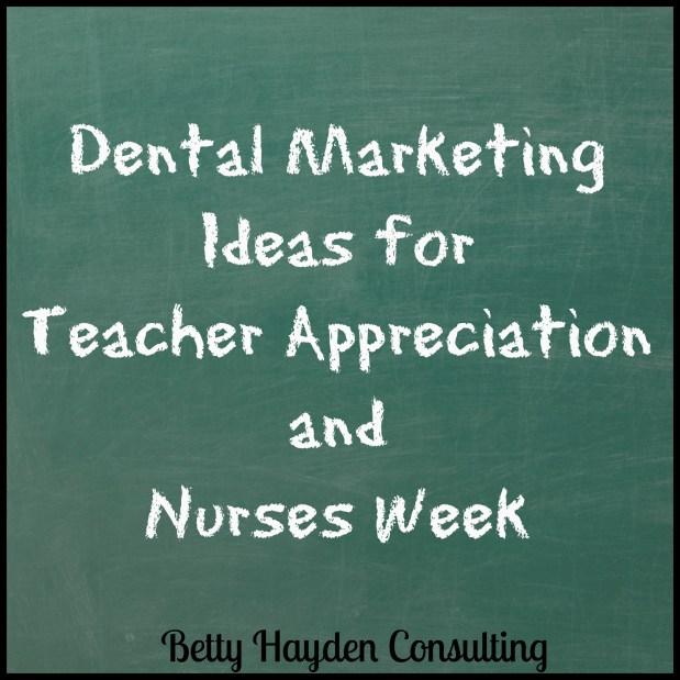 Dental Marketing Ideas for Teacher Appreciation & Nurses Week