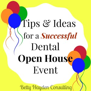 ideas for dental office open house betty hayden consulting