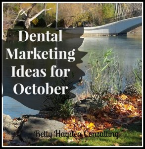 dental marketing ideas for october