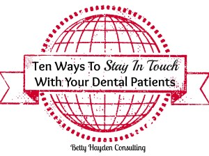 how to build relationships and encourage referrals betty hayden consulting dental