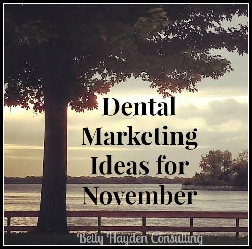 Dental Marketing Ideas for November