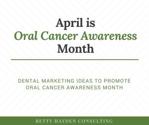 dental marketing ideas for oral cancer awareness month