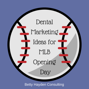 baseball dental marketing tips and ideas from Betty Hayden Consulting Dental Coach