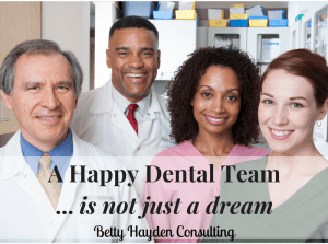 how to have a happy dental team