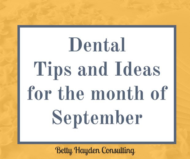 Dental Tips and Ideas for the Month of September