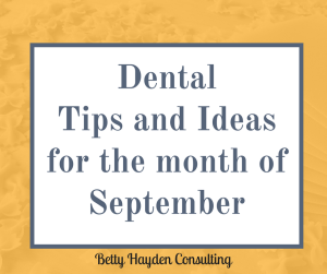 Dental Practice Management and Marketing Tips and Ideas for September