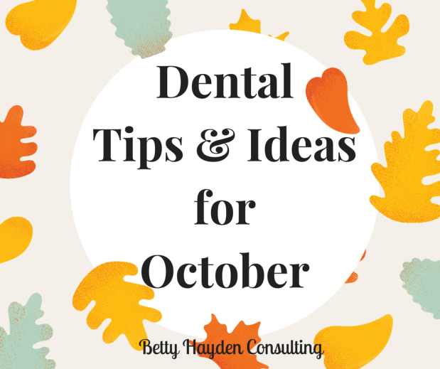 Dental Tips and Ideas for October