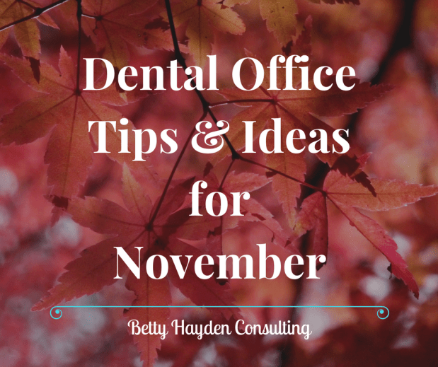 Dental Office Tips and Ideas for November 2018