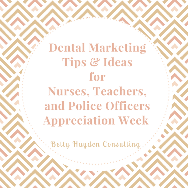 Dental Marketing Ideas for Teachers, Nurses, and Police Officers Appreciation Week