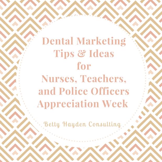 Dental Marketing Ideas for Teachers, Nurses, and Police Officers Appreciation Week