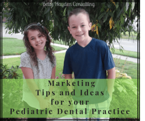 betty hayden consulting pediatric dental marketing ideas