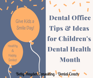 dental tips and ideas for dental health month betty hayden consulting