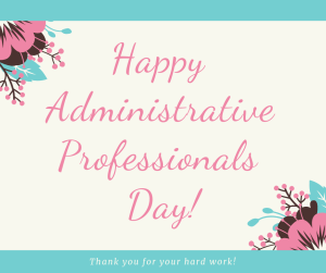 Dental Administrative Professionals Day Betty Hayden Consulting Dental Coach