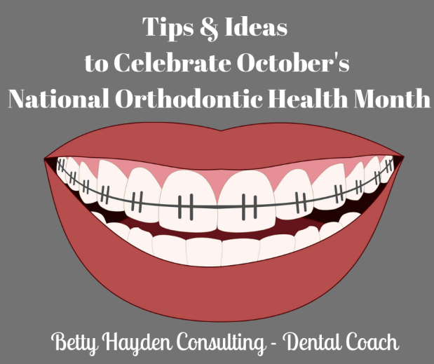 National Orthodontic Health Month Tips and Ideas For Your Ortho Office