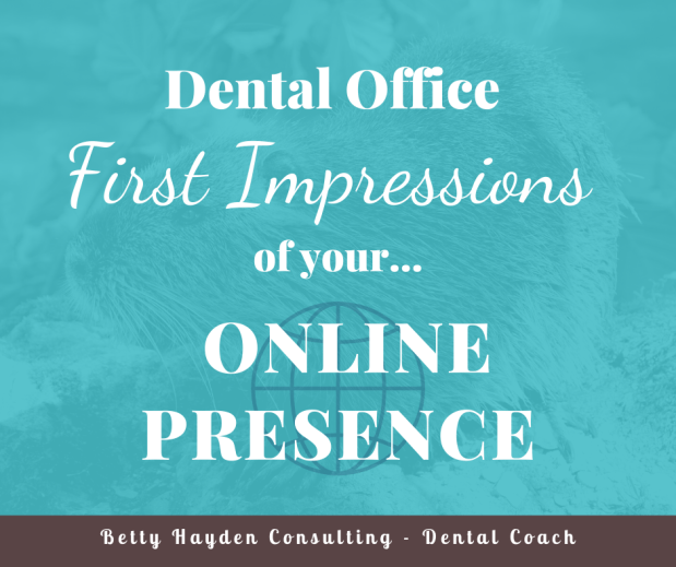 Dental Office First Impressions – Your Online Presence