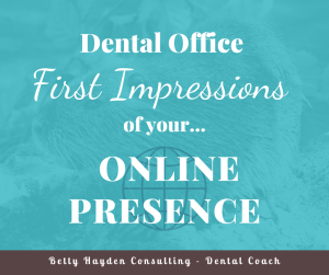 Dentist Office Online Presence Tips and Ideas from Betty Hayden