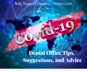 Coronavirus Dental Practice Tips and Ideas from Dental Coach Betty Hayden