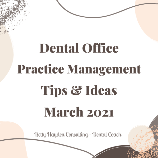Dental Office Management Tips and Ideas for March 2021