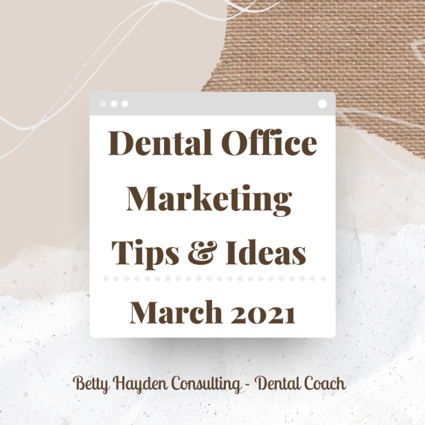 Dentist Office Marketing Tips and Ideas for March 2021