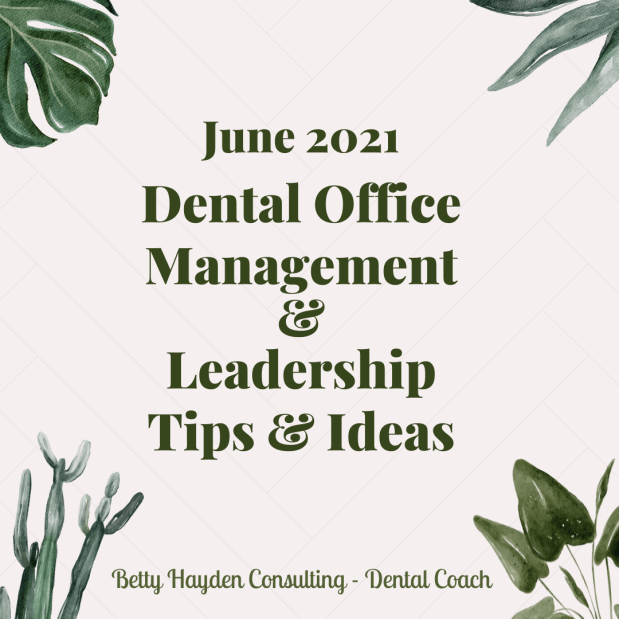 Dental Office Management and Leadership Ideas for June 2021