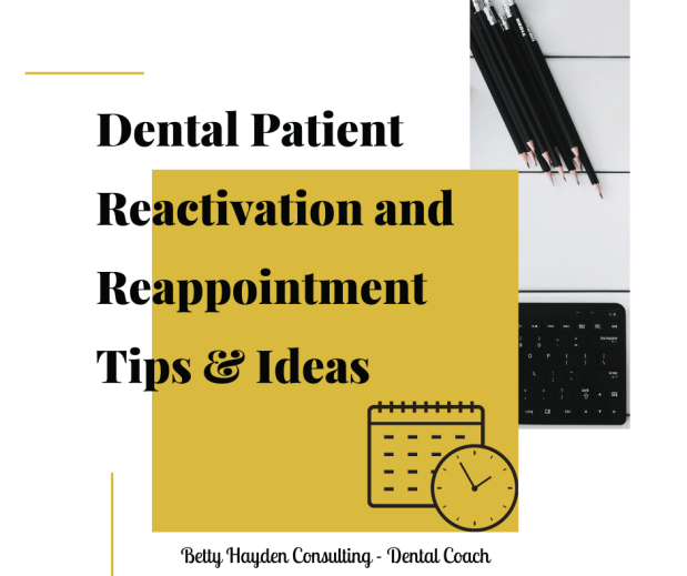 Dental Patient Reappointment and Reactivation Tips and Ideas
