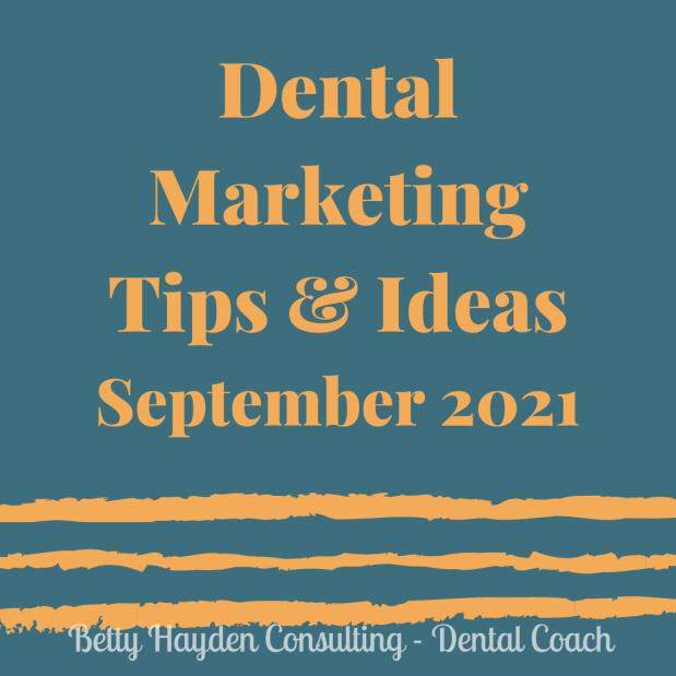 September 2021 Dental Marketing Tips and Ideas