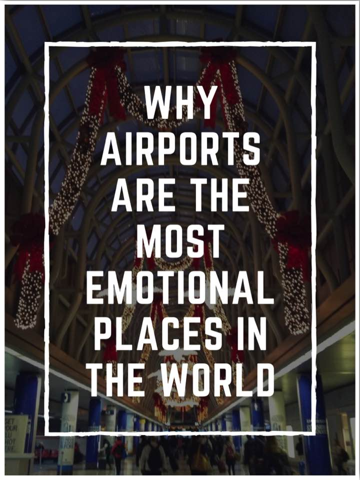 Why Airports Are THE Most Emotional Places in the World