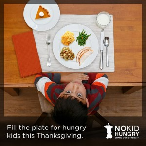 This Thanksgiving, No Kid Hungry needs your help filling the plate for hungry kids