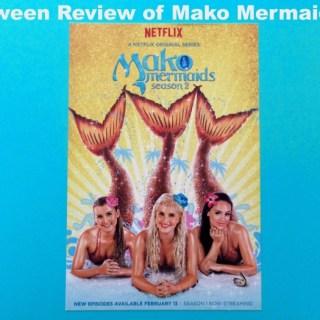 Tween review of Mako Mermaids Season 2 on streaming on Netflix #StreamTeam
