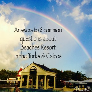 Answers to 8 common questions about Beaches Turks & Caicos Resort & Spa