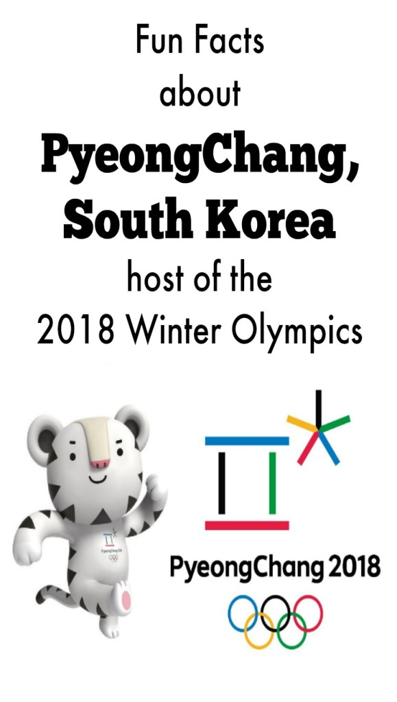 Fun Facts about PyeongChang, South Korea, host of the 2018 Winter Olympics