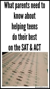Info for parents on helping teens perform their best on the ACT and SAT