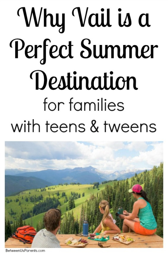 Why Vail is a perfect summer destination for families with teens and tweens