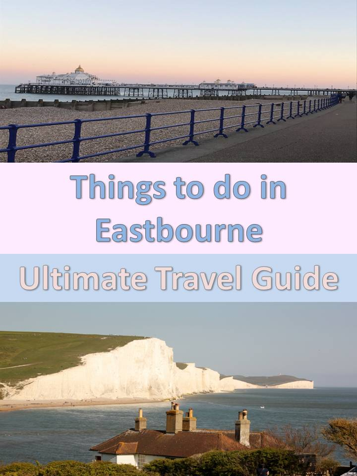 Things to do in Eastbourne: Ultimate Travel Guide
