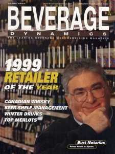 The late Burt Notarius was featured on the cover of the Jan/Feb 1999 issue, celebrating his store, Prime Wines & Spirits, being named Retailer of the Year.