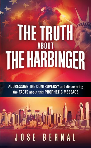 The Truth About the Harbinger: Addressing the controversy and discovering the facts about this prophetic message by Jose Bernal ~ Review (1/5)