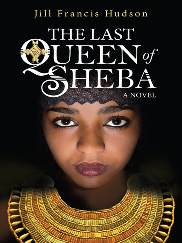 The Last Queen of Sheba: A Novel by Jill Francis Hudson  ~Review~ (1/6)