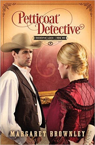 Petticoat Detective (Undercover Ladies Book 1) by Margaret Brownley ~Review~ (1/6)